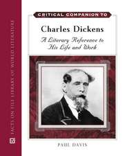 Critical Companion to Charles Dickens:  A Literary Reference to His Life and Work