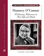 Critical Companion to Flannery O'Connor:  A Literary Reference to Her Life and Work