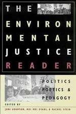 The Environmental Justice Reader: Politics, Poetics, and Pedagogy