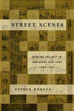 Street Scenes: Staging the Self in Immigrant New York, 1880–1924