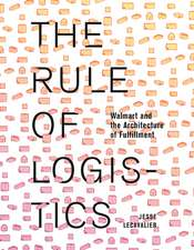 The Rule of Logistics: Walmart and the Architecture of Fulfillment
