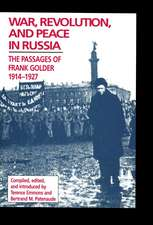 War, Revolution, and Peace in Russia: The Passages of Frank Golder, 1914–1927