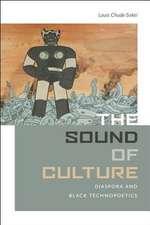 The Sound of Culture:  Diaspora and Black Technopoetics