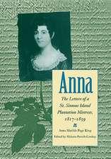 Anna:  Letters of a St Simons Island Plantation Mistress, 1817-1859