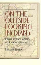 On the Outside Looking In(dian:  Indian Women Writers at Home and Abroad