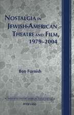 Nostalgia in Jewish-American Theatre and Film, 1979-2004