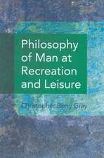 Philosophy of Man at Recreation and Leisure