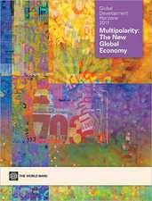 Global Development Horizons 2011:  Multipolarity - The New Global Economy