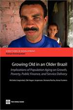 Growing Old in an Older Brazil:  Implications of Population Aging on Growth, Poverty, Public Finance and Service Delivery