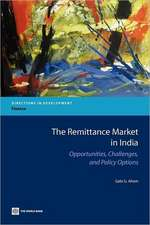 The Remittance Market in India:  Opportunities, Challenges, and Policy Options