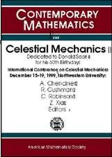 Celestial Mechanics: Dedicated to Donald Saari for his 60th Birthday