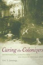 Curing the Colonizers:  Hydrotherapy, Climatology, and French Colonial Spas