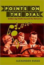 Points on the Dial:  Golden Age Radio Beyond the Networks