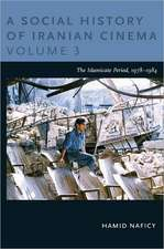 A Social History of Iranian Cinema, Volume 3:  The Islamicate Period, 1978-1984