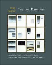 Treasured Possessions:  Indigenous Interventions Into Cultural and Intellectual Property
