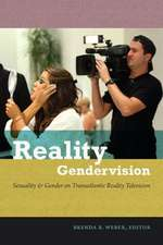Reality Gendervision:  Sexuality & Gender on Transatlantic Reality Television