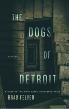 Dogs of Detroit, The: Stories