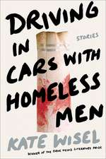Driving in Cars with Homeless Men: Stories