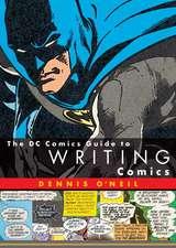 The DC Comics Guide to Writing Comics the DC Comics Guide to Writing Comics