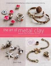 The Art of Metal Clay:  Techniques for Creating Jewelry and Decorative Objects [With DVD]