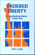 Ordered Liberty:  A Constitutional History of NY