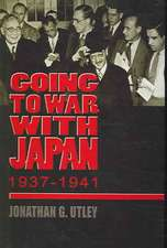 Going to War with Japan, 1937-1941:  With a New Introduction