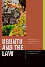Ubuntu and the Law:  African Ideals and Postapartheid Jurisprudence