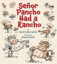 Senor Pancho Had a Rancho