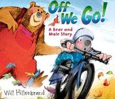 Off We Go!:  A Bear and Mole Story