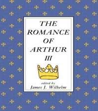 The Romance of Arthur: An Anthology