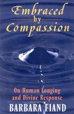 Embraced By Compassion: On Human Longing and Divine Response