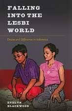 Falling Into the Lesbi World:  Desire and Difference in Indonesia