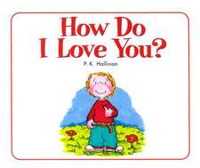How Do I Love You BB:  True Stories of God's Amazing Care