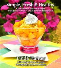 Simple, Fresh & Healthy: A Collection of Seasonal Recipes