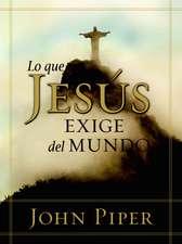 Lo Que Jesus Exige del Mundo