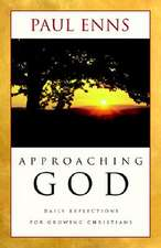 Approaching God:  Daily Reflections for Growing Christians