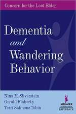 Dementia and Wandering Behavior:  Concern for the Lost Elder