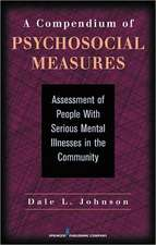 A Compendium of Psychosocial Measures:  Assessment of People with Serious Mental Illness in the Community