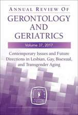 Annual Review of Gerontology and Geriatrics, Volume 37, 2017
