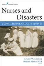 Nurses and Disasters:  Global, Historical Case Studies