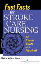 Fast Facts for Stroke Care Nursing:  An Expert Guide in a Nutshell