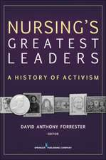 Nursing's Greatest Leaders:  A History of Activism