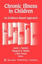 Chronic Illness in Children:  An Evidence Based Approach