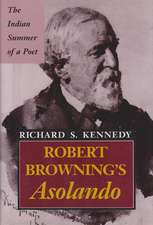 Robert Browning's Asolando: The Indian Summer of a Poet