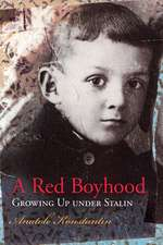 A Red Boyhood: Growing Up Under Stalin