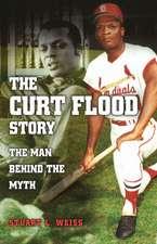 The Curt Flood Story: The Man behind the Myth