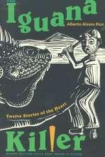 The Iguana Killer:  Twelve Stories of the Heart
