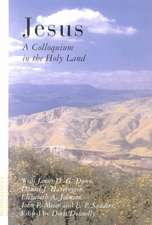 Jesus: A Colloquium in the Holy Land