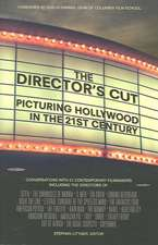 The Director's Cut:  Picturing Hollywood in the 21st Century