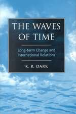 Waves of Time: Long-Term Change and International Relations